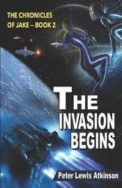 The Invasion Begins by Peter Lewis Atkinson
