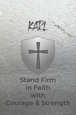 Karl Stand Firm in Faith with Courage & Strength by Courageous Faith Press