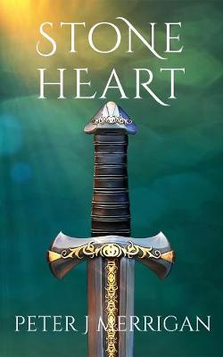 Stone Heart by Peter J Merrigan