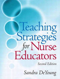 Teaching Strategies for Nurse Educators by Sandra DeYoung image