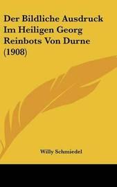 Der Bildliche Ausdruck Im Heiligen Georg Reinbots Von Durne (1908) by Willy Schmiedel image