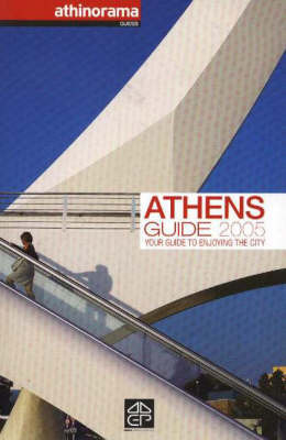 Athens Guide: Your Guide to Enjoying the Island: 2005
