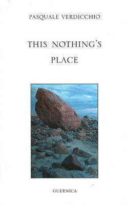 This Nothing's Place by Pasquale Verdicchio