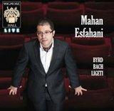 Mahan Esfahani: Byrd/Bach/Ligeti by Mahan Esfahani