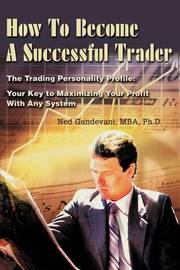 How to Become a Successful Trader by Ned Gandevani