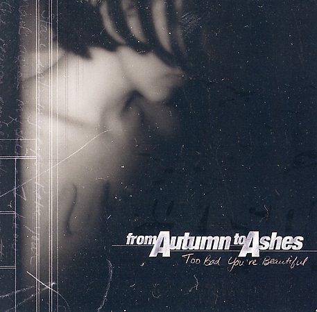 Too Bad You're Beautiful (Bonus Tracks) by From Autumn To Ashes image