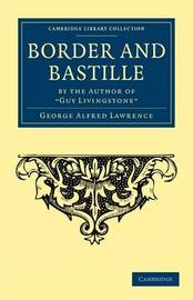 Border and Bastille by George Alfred Lawrence