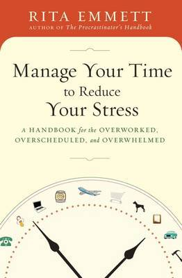 Manage Your Time to Reduce Your Stress by Rita Emmett image