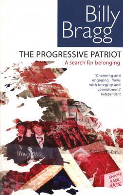 The Progressive Patriot by Billy Bragg