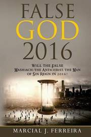 False God 2016 by MR Marcial J Ferreira
