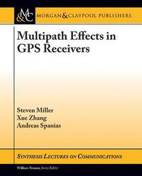 Multipath Effects in GPS Receivers by Steven Miller