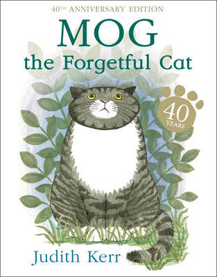 Mog the Forgetful Cat (40th Anniversary) by Judith Kerr