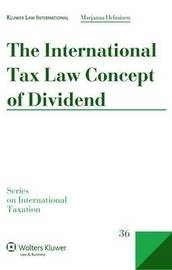 The International Tax Law Concept of Dividend by Marjaana Helminen