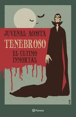 Tenebroso. El Altimo Inmortal by Juvenal Acosta image