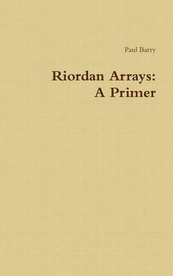 Riordan Arrays: A Primer by Paul Barry image