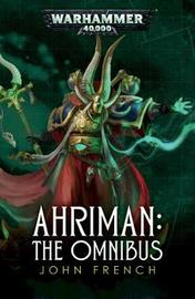 Ahriman: The Omnibus by John French