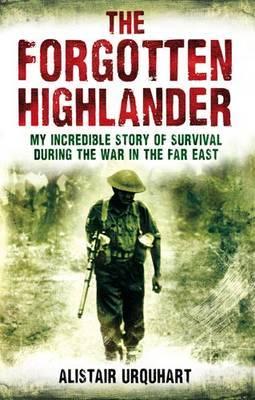 The Forgotten Highlander by Alistair Urquhart