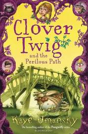 Clover Twig and the Perilous Path by Kaye Umansky image