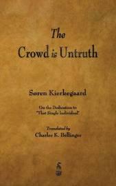 The Crowd Is Untruth by Soren Kierkegaard