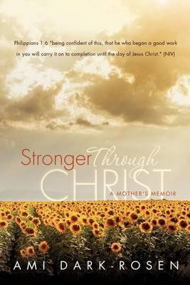 Stronger Through Christ by Ami Dark-Rosen