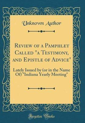 Review of a Pamphlet Called a Testimony, and Epistle of Advice by Unknown Author