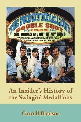 An Insider's History of the Swingin' Medallions by Carroll Bledsoe image