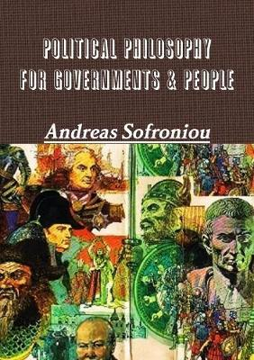 Political Philosophy for Governments & People by Andreas Sofroniou