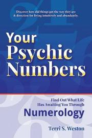 Your Psychic Numbers by Terri S Weston