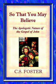 So That You May Believe by C.S. Foster image