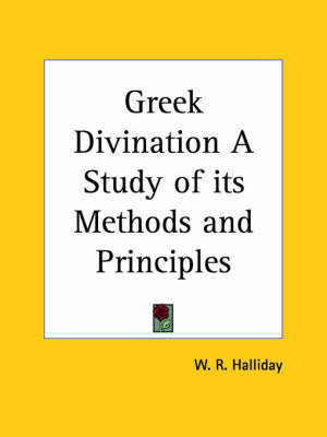 Greek Divination a Study of Its Methods and Principles (1913) by W.R. Halliday image