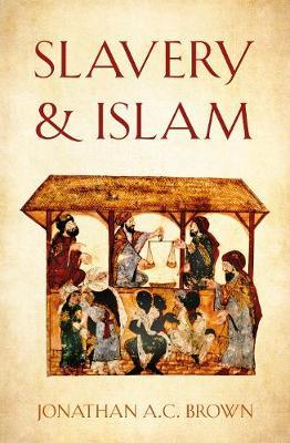 Slavery and Islam by Jonathan A.C. Brown
