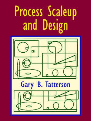 Process Scaleup and Design by Gary Benjamin Tatterson image