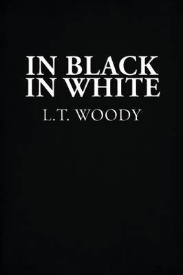 In Black in White by L.T. Woody image