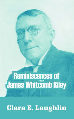Reminiscences of James Whitcomb Riley by Clara E Laughlin image