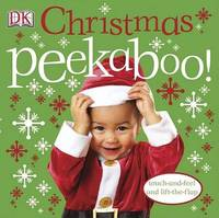 Christmas Peekaboo (Touch & Feel / Lift the Flap) by DK Publishing