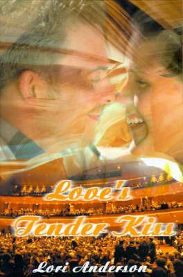 Love's Tender Kiss by Lori Anderson