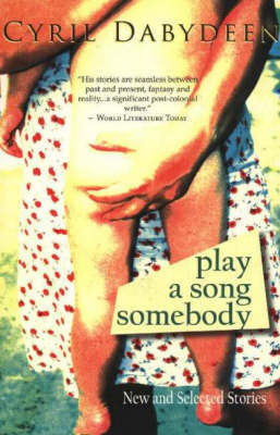 Play a Song Somebody by Cyril Dabydeen