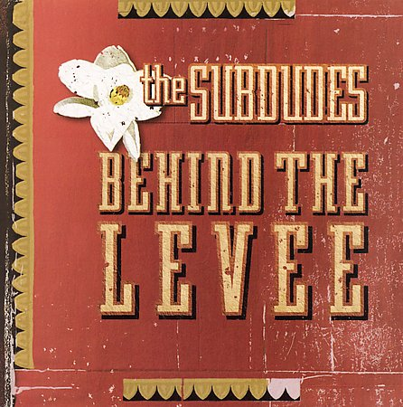 Behind The Levee by The Subdudes image