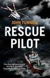 The Rescue Pilot by John Funnell