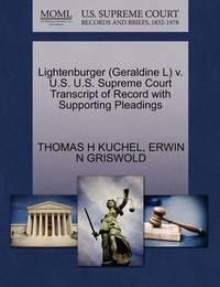 Lightenburger (Geraldine L) V. U.S. U.S. Supreme Court Transcript of Record with Supporting Pleadings by Thomas H Kuchel