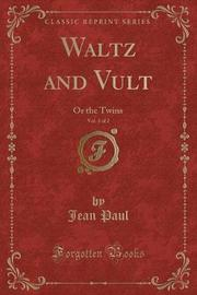Waltz and Vult, Vol. 2 of 2 by Jean Paul