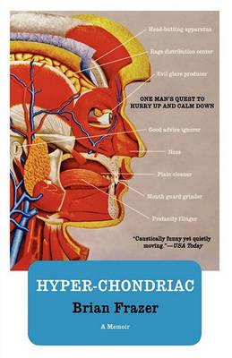 Hyper-Chondriac by Brian Frazer