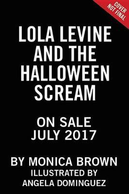 Lola Levine and the Halloween Scream by Monica Brown image