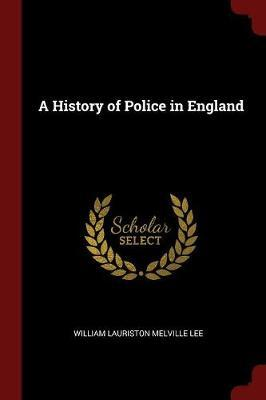 A History of Police in England by William Lauriston Melville Lee image