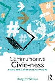 Communicative Civic-ness by Bridgette Wessels