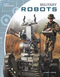 Military Robots by Brett S Martin