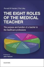 The Eight Roles of the Medical Teacher by Ronald M. Harden image