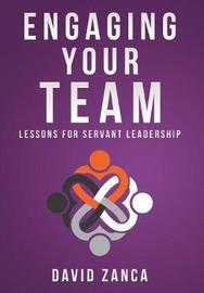 Engaging Your Team by David Zanca