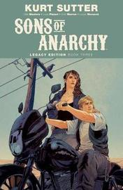 Sons of Anarchy Legacy Edition Book Three by Ollie Masters
