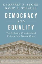 Democracy and Equality by Geoffrey R Stone